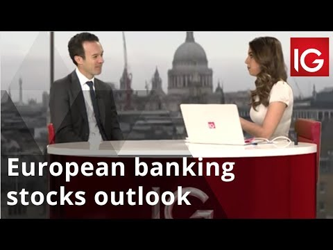 The outlook for European banking stocks