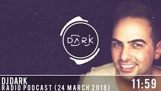Dj Dark @ Radio Podcast (24 March 2018)