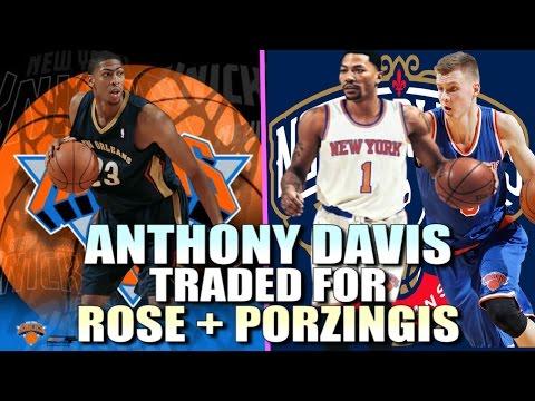Anthony Davis traded for Kristaps Porzingis + Derrick Rose! - NBA Rumor What If