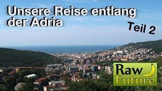 Spontan & Vegan an der Adria - Mit dem Mixer durch Kroatien zum Weihnachtsmann nach Italien (Teil 2)