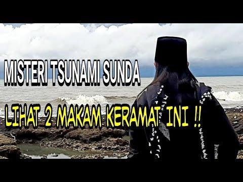 Menguak Misteri TSUNAMI SUNDA Makam KERAMAT Waliyulloh Yang Lolos Dari Musibah Tsunami !