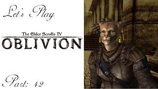 Let's Play The Elder Scrolls IV - Oblivion - Episode 42