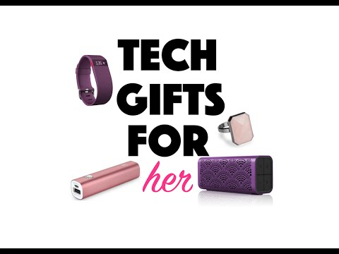 Tech gifts for HER! 2015