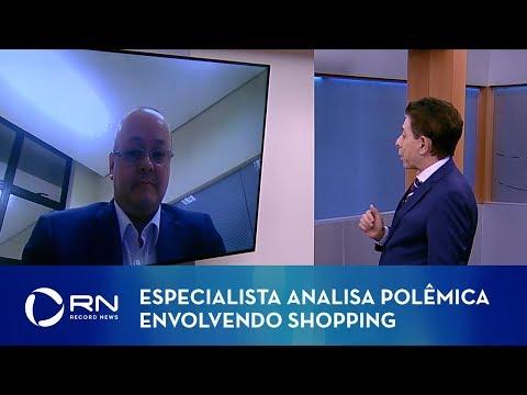 Especialista analisa polêmica envolvendo shopping em São Paulo