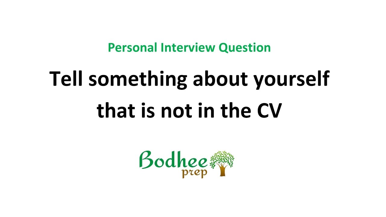 mba entrance personal interview tell me something about yourself mba entrance personal interview tell me something about yourself that is not in your cv
