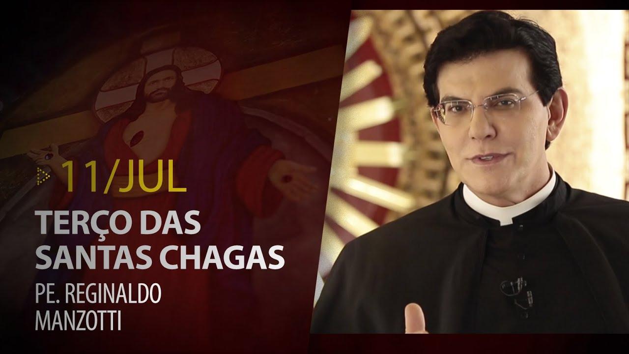 Terço das Santas Chagas | Padre Reginaldo Manzotti | 11 de Julho de 2020