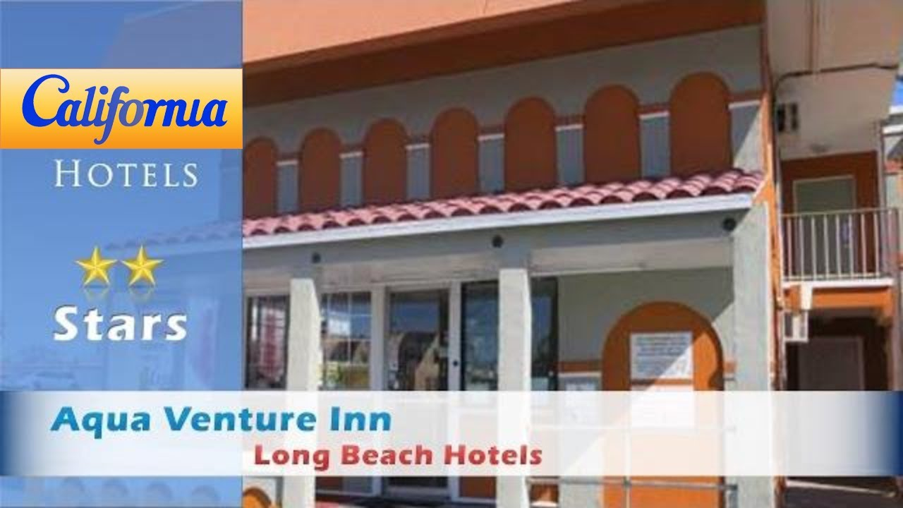 Aqua Venture Inn Long Beach Hotels California