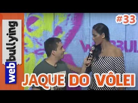 WEBBULLYING NA TV #33 - JAQUE DO VÔLEI (Programa Pânico)