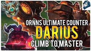 ORNNS ULTIMATE COUNTER: DARIUS - Climb to Masters | League of Legends