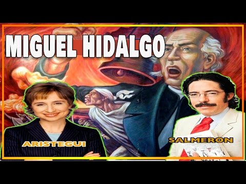 MIGUEL HIDALGO, charla entre Aristegui y Pedro Salmerón