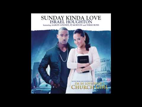 Israel Houghton feat. PJ Morton & Nikki Ross - Sunday Kinda Love