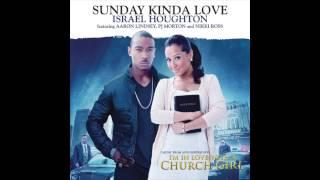 Israel Houghton feat. PJ Morton & Nikki Ross - Sunday Kinda Love