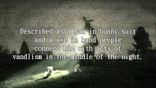 Real Life URBAN LEGEND:THE BUNNYMAN