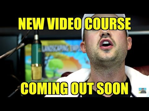 ANNOUNCEMENT! New Video Training Course Coming Out! Landscaping Business