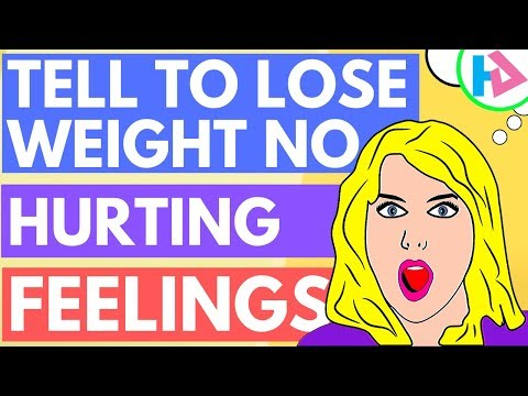 how-to-tell-someone-to-lose-weight-without-hurting-their-feelings