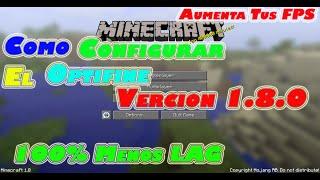 (Optifine) Como Configurar El Optifine Para Minecraft 1.8.0 - 100% Menos Lag | aumenta tus FPS