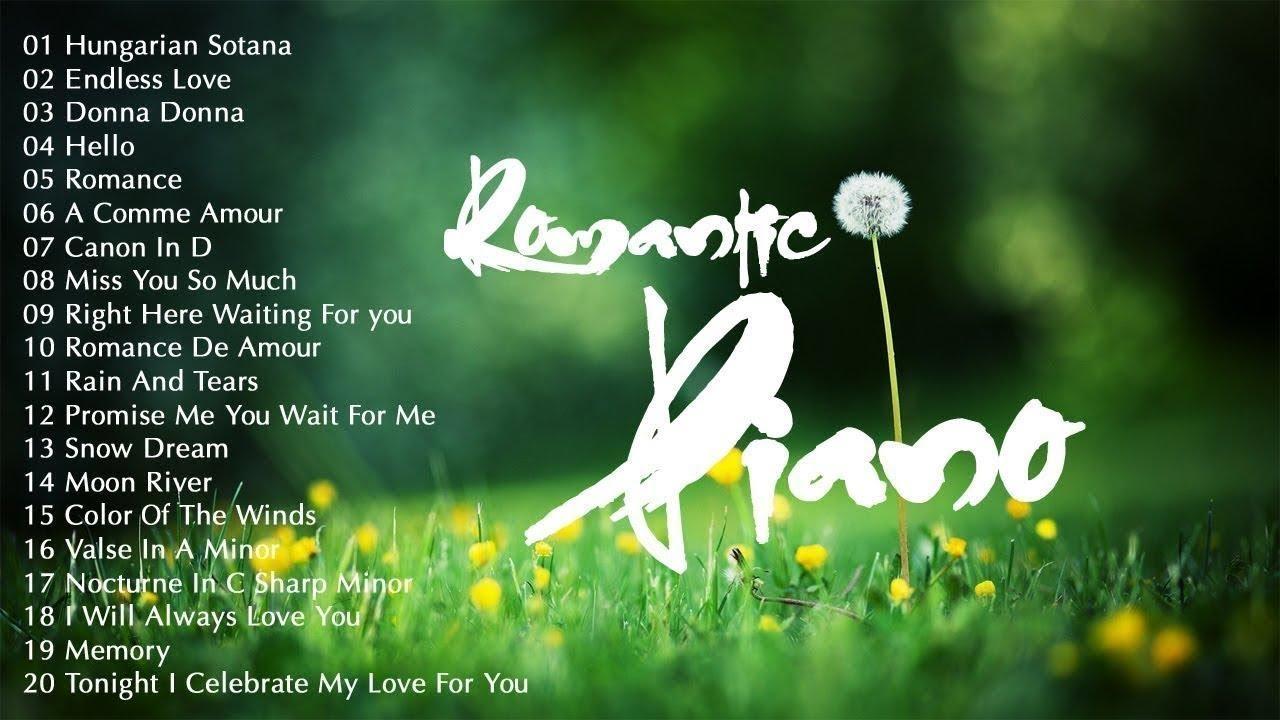 Romantic Piano - 20 Bản Nhạc Không Lời Hay Nhất Thế Giới Nhẹ Nhàng Lãng Mạn Vô Cùng
