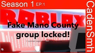 Fake ROBLOX Mano County Group Locked! | RobloxianAlert E1
