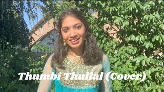Thumbi Thullal (Cover) | Shradha Ganesh | Cobra | A.R. Rahman | Shreya Ghoshal | Nakul Abhyankar