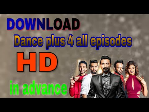 How to download dance plus 4 all episode before relish