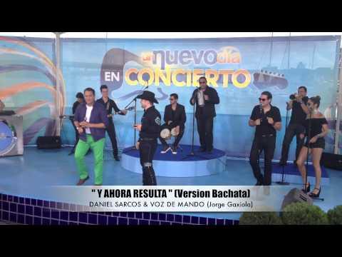 Y Ahora Resulta (Version Bachata) - Daniel Sarco con Voz De Mando