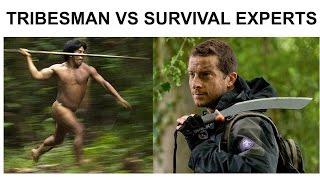 """Survival Experts"" VS Actual Tribesman"