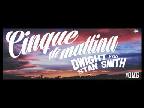 dwight---cinque-di-mattina-feat.-stan-smith