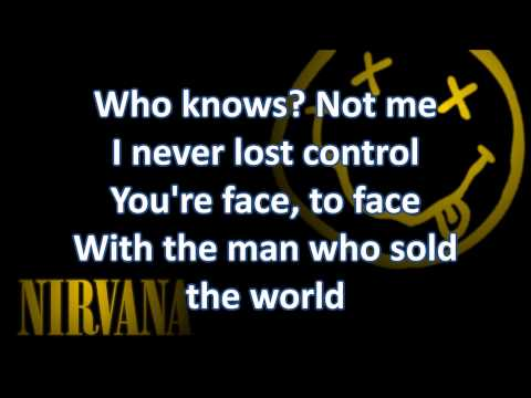 Nirvana - The Man Who Sold The World (Lyrics)