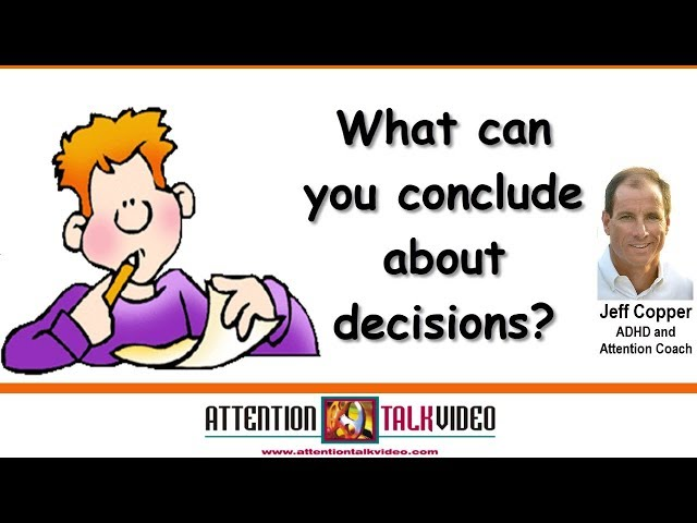 ADHD: Making Decisions or Coming to a Conclusion