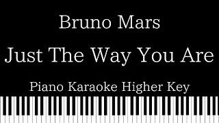 【Piano Karaoke Instrumental】Just The Way You Are  / Bruno Mars【Higher Key】