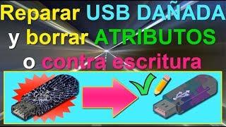 Reparar USB DAÑADA y quitar ATRIBUTOS o PROTECCIÓN contra escritura