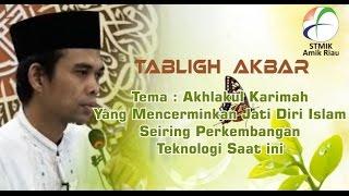 Ceramah Ust. Abdul Somad, Lc, MA pada Tabligh Akbar STMIK Amik Riau