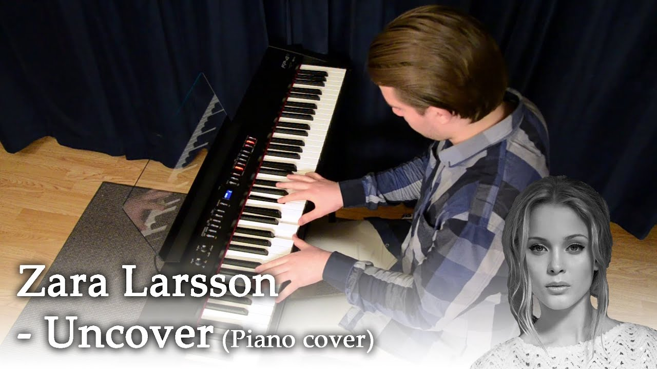 Zara Larsson   Uncover Piano cover Chords   Chordify