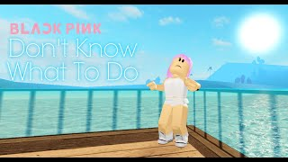 ROBLOX On Dance BLACKPINK Don't Know What To Do Kpop Dance Cover