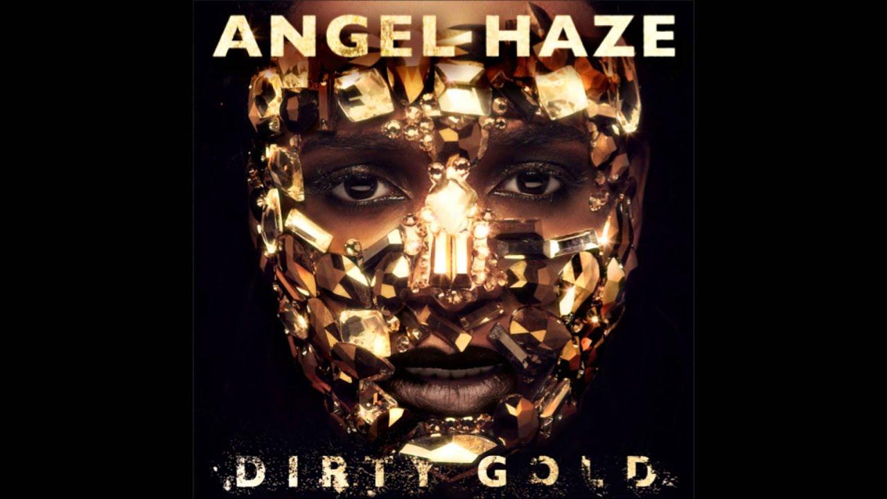Angel Haze Dirty Gold YouTube
