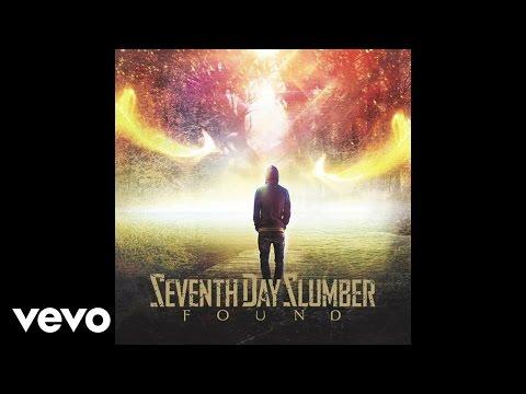 Seventh Day Slumber  Found Lyric
