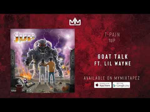 T – Pain – Goat Talk Ft.Lil Wayne (OFFICIAL AUDIO)