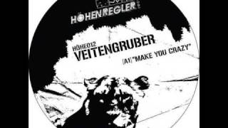 Veitengruber - Make You Crazy (Original Mix)