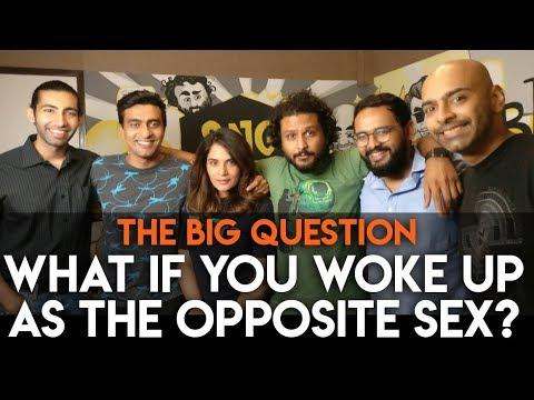 SnG: What If You Woke Up As The Opposite Sex? feat. Richa Chadha | Big Question S2 Ep20