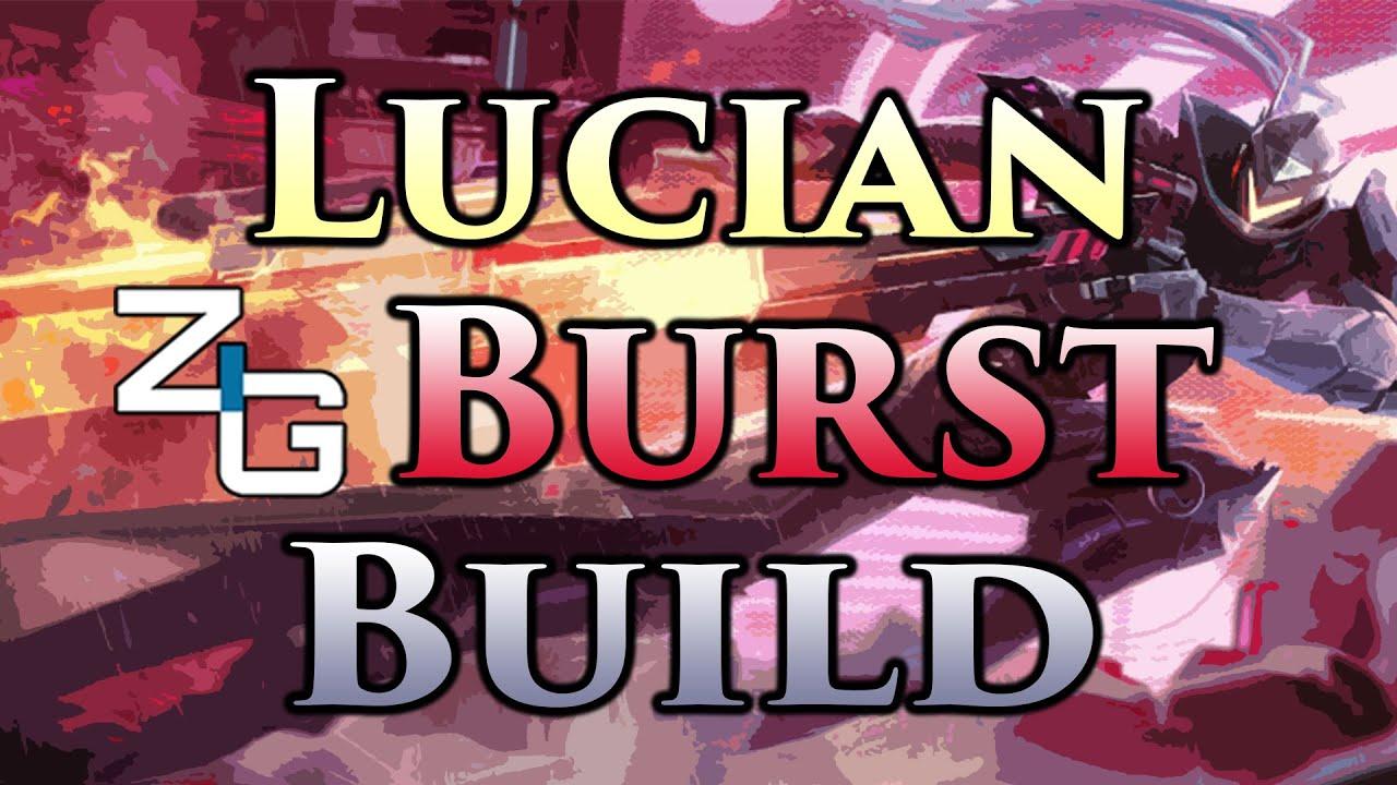 Lucian – Burst Build – Full Commentary ep 1.