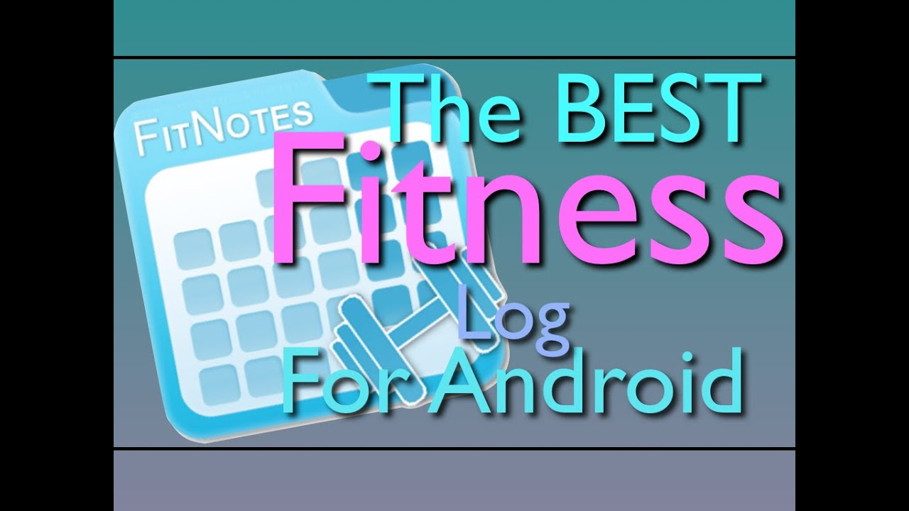 Download FitNotes: The Best Fitness Workout Journal/Log App for Android Galaxy s7 Edge