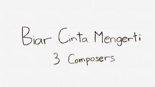 Download lagu Biar Cinta Mengerti - 3 Composers (Lirik Video)