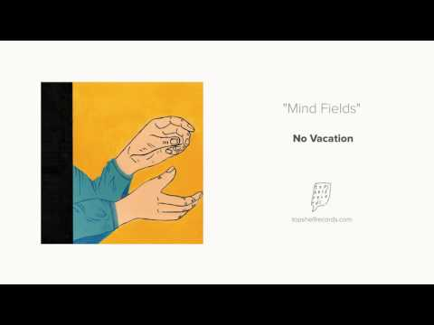 No Vacation - Mind Fields