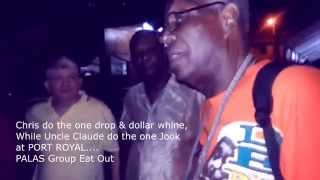 Chris Do The One Drop & Dollar Wine and Claude Do Di One Jook at Port Royal...PALAS Eat Out