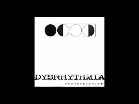 Dysrhythmia - Yes, it's kind of an oxymoron