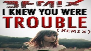 Taylor Swift - I Knew You Were Trouble (BFMIX Remix) | (DUBSTEP/ELECTRO)
