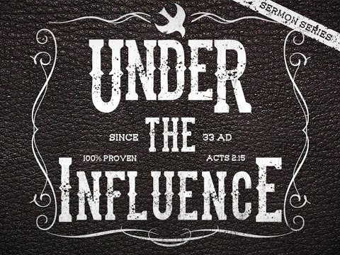 Under the Influence (Part 1)