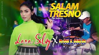 NEW PALLAPA Feat LARA SILVY - SALAM TRESNO - Glerr Tresno ra bakal ilyang (Live Music)