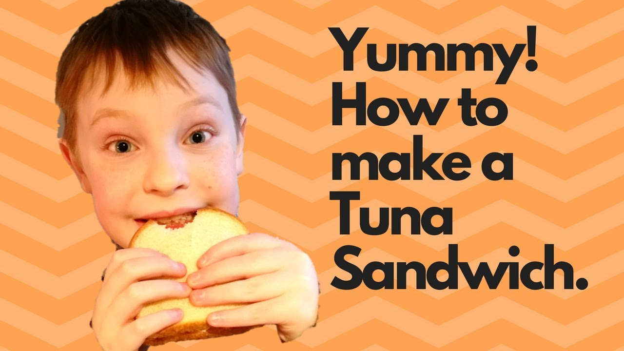 In the kitchen how to make a tuna fish sandwich kid for How to make a tuna fish sandwich