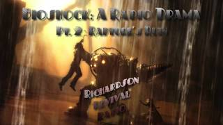 BioShock: A Radio Drama - Pt.  2
